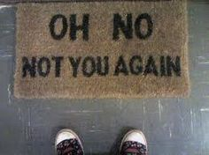 Funny Oh no not you again door mat