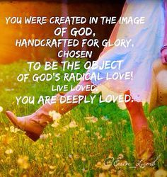 You were created by love, for love, to be loved,  give love. God=Love. God bless you today  always. :)