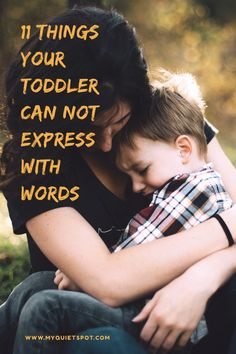 Toddlers are not yet developed as we expect them to be. Even though they can talk they can not express their emotions fully with words. Read what your toddler is telling you when you read between the lines.