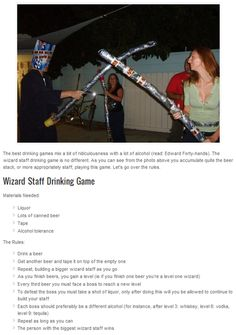 Drinking Game of the Week: The Wizard Staff --I need to do this--