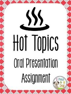 """Help students become informed on current social issues. Try this """"Hot Topics"""" Oral Presentation assignment from 2 Peas and a Dog. This can be used with any type of non-fiction text, news broadcast, documentary or video on any topic in the content areas Science, Math, History, Geography, World News. Lesson plan, graphic organizer, assignment and success criteria included! ($)"""