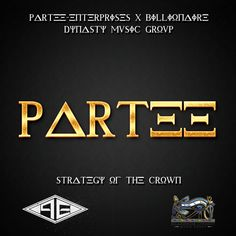 Partee - Strategy Of The Crown - Download Now: http://worldwidemixtapes.com/mixtapes/2015/02/partee-strategy-of-the-crown/