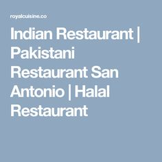 Indian Restaurant | Pakistani Restaurant San Antonio | Halal Restaurant