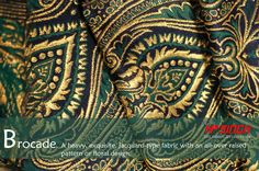 Brocade- It's time for some rich brocades!