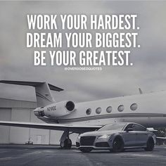 Work Your Hardest. Dream Your Biggest. Be Your Greatest. life quotes quotes quote life motivational quotes inspirational quotes about life life quotes and sayings life inspiring quotes life image quotes best life quotes quotes about life lessons
