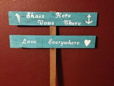 Another sign I hand painted from scrap wood for my beach wedding