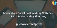 Best Free High PR Social Bookmarking Site List in 2017, learn how to do social bookmarking in SEO, it boost our website traffic and back-links.