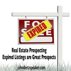 Real Estate Prospecting - Expired Listings are Great Prospects #realestate #prospects #expiredlistings