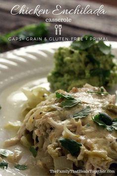 Grain-Free Chicken Enchilada Casserole: GAPS Diet + Gluten Free + Grain Free + Primal + Paleo | The Family That Heals Together
