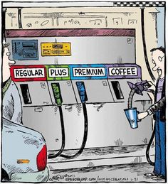 Ik moet even tanken Coffee Koffie Kaffee Cafe Caffe