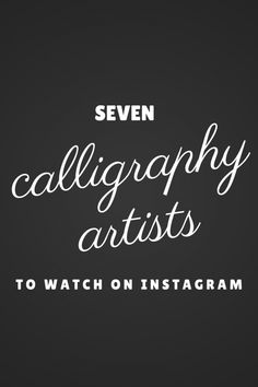 Seven inspiring calligraphy artists to follow on Instagram