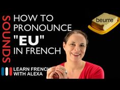"""How to pronounce """"EU"""" sound in French (Learn French With Alexa) - YouTube"""