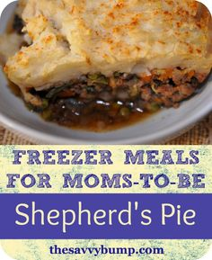 This comforting Shepherd's Pie is a great freezer meal for new and busy moms!
