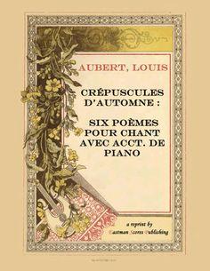 Aubert, Louis : Crepuscules d'automne : six poemes pour chant avec acct. de piano