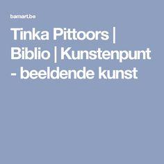 Tinka Pittoors   Biblio   Kunstenpunt - beeldende kunst