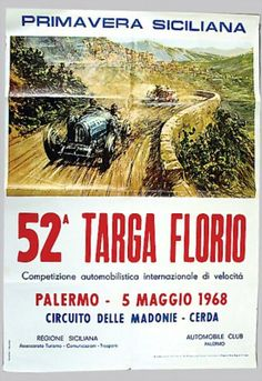 The Targa Florio was an open road endurance automobile race held in the mountains of Sicily near Palermo, Italy Palermo Italy, Poster Vintage, Road Racing, Motor Sport, Art Cars, Travel Posters, F1, Pilot, Flora
