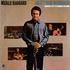 Merle Haggard Okie From Muskogee / / For more western inspirations, visit www.broncobills.co.uk