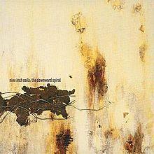 The Downward Spiral- NIN  9.5/10  Heaviest album ever