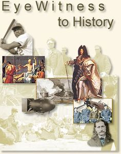 Eyewitness to History -- Your ringside seat to history - from the Ancient World . - Eyewitness to History — Your ringside seat to history – from the Ancient World to the present. Primary History, 8th Grade History, Study History, History Education, World History, History Online, History Teachers, Teaching American History, Teaching History