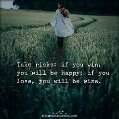 Take Risks - https://themindsjournal.com/take-risks/