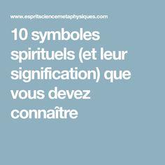 10 symboles spirituels (et leur signification) que vous devez connaître Illumination Spirituelle, Symbole Protection, Les Chakras, Conscience, Be Natural, Affirmations, Meditation, Religion, Mindfulness