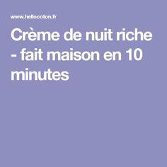 Crème de nuit riche - fait maison en 10 minutes