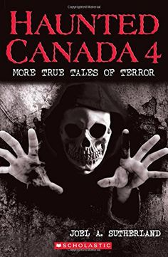 Purchased with profits from the Book Fair. Haunted Canada 4: More True Tales of Terror by Joel A Sutherland