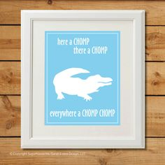 Alligator Nursery Art - Digital Art Print - Everywhere a Chomp Chomp. $8.00, via Etsy.