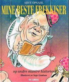 """""""Mine beste frekkiser og andre muntre historier"""" av Arve Opsahl"""