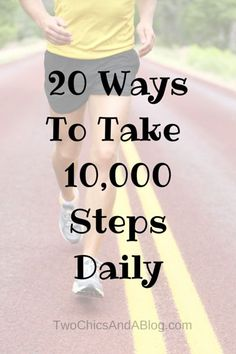 20 Ways To Take 10,000 Steps Daily. If you use a Fitbit, Jawbone, Garmin or…