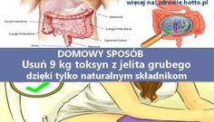 Usuń 9 kg toksyn z jelita grubego dzięki tylko tym składnikom. Domowy sposób