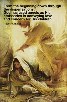 From the beginning down through the dispensations, God has used #angels as His emissaries in conveying #love and concern for His children. Jeffrey R Holland #lds