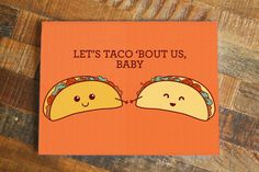 Cute Card Taco Pun, Let's Taco Bout Us, Baby - Food Pun Greeting Card, Anniversary Card Love Card, Pun Card, Taco Art, Boyfriend Girlfriend by TinyBeeCards on Etsy https://www.etsy.com/listing/191159467/cute-card-taco-pun-lets-taco-bout-us
