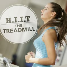 HIIT--The Treadmill! One of the best calorie burning workouts possible!