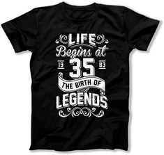 Funny Birthday Gift Ideas For Men 35th Shirt Him Custom Bday Life Begins At 35 Years Old The Birth Of Legends Mens Tee DAT 1337