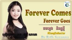 Forever Comes, Forever Goes,រ៉រតហ្សូសាណា- By Reth Suzanna, បទភ្លេងនិពន្...