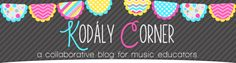 Kodaly Corner - Blog with music education ideas
