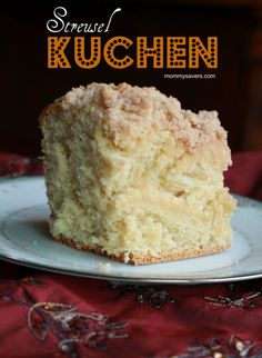 German Streusel Kuchen- just learned that Kuchen is the official dessert of South Dakota...lived there till I was 8, don't know that I ever ate kuchen.  I will make it today so my kids don't have to suffer lack of kuchen in their lives!