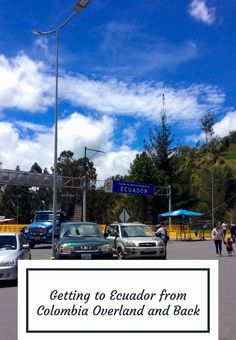 What should you expect when travelling overland between Colombia and Ecuador? Find out about... overland transport, border formalities,  trip durations and tips on where to break up your trip. It's all included right here!!!