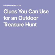 Clues You Can Use for an Outdoor Treasure Hunt