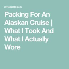 Packing for an Alaskan Cruise. A list of what I packed and what I actually wore on my Alaskan Cruise. Complete list of must-haves for Alaskan Cruise. Packing For Alaska, Alaska Cruise Tips, Cruise Packing Tips, Alaska Travel, Cruise Travel, Packing Tips For Travel, Cruise Vacation, Alaska Trip, Vacations