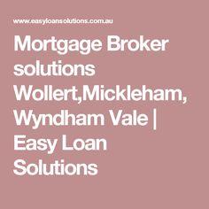 Mortgage Broker solutions Wollert,Mickleham,Wyndham Vale | Easy Loan Solutions