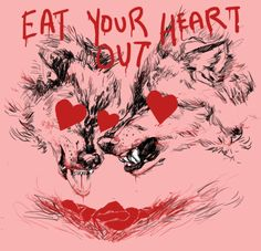 Eat Your Heart Out - wolves hearts wolf art artwork love Harley Quinn, Persona, Whatever Forever, Leelah, Six Of Crows, She Wolf, Eat Your Heart Out, Vash, Gotham City