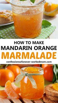 Satsuma Recipes, Citrus Recipes, Jelly Recipes, Orange Recipes, Jam Recipes, Canning Recipes, Mandarin Orange Marmalade Recipe, Orange Jam, Mandarin Oranges