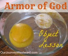 Armor of God Object Lesson - using 2 oranges; one orange remains intact (wearing the armor of God); second orange is peeled little by little showing what happens when we are not protected by the armor of God Bible Study For Kids, Bible Lessons For Kids, Kids Bible, Children Church Lessons, Children's Bible, Children Projects, School Children, Armor Of God Lesson, Sunday School Activities
