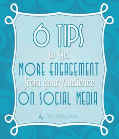 6 Tips to Get More Audience Engagement on Social Media