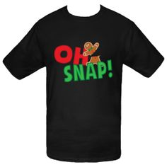 Oh Snap! Christmas T-Shirt $18.99