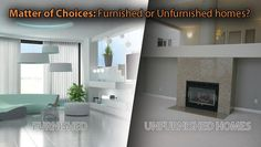 Matter of Choices: Furnished or Unfurnished homes?