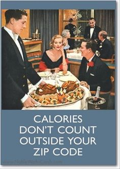 Calories don't count outside your ZIP code