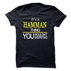 """[Top tshirt name ideas] Its A HAMMAN Thing You Wouldnt Understand  Discount Codes  If You are a HAMMAN You UnderstandEveryone else has no idea  Get This """"Its A HAMMAN Thing"""" T- Shirt. This makes the perfect gift for any HAMMAN! Available as unisex tee womens tee and hoodie  Tshirt Guys Lady Hodie  TAG YOUR FRIEND SHARE and Get Discount Today Order now before we SELL OUT  Camping 2015 hoodies tshirt patrick a hamman thing you wouldnt understand"""